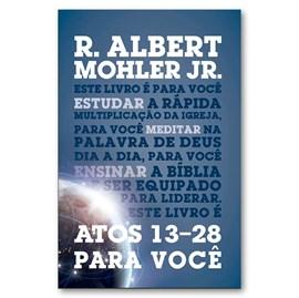 Atos 13-28 para você | R. Albert Mohler Jr.