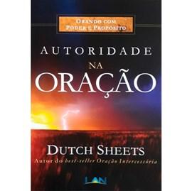 Autoridade na Oração | Dutch Sheets