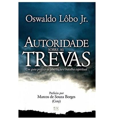 Autoridade Sobre as Trevas   Oswaldo Lôbo Junior
