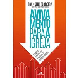 Avivamento Para a Igreja | Franklin Ferreira