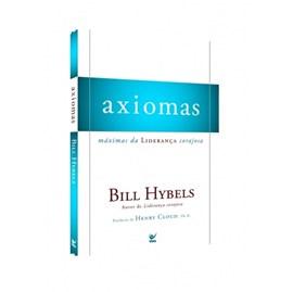 Axiomas Máximas da Liderança Corajosa | Bill Hybels