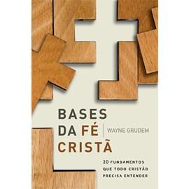 Bases da Fé Cristã | Wayne Grudem