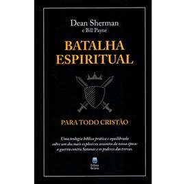 Batalha Espiritual Para Todo Cristão | Dean Sharman & Bill Payne