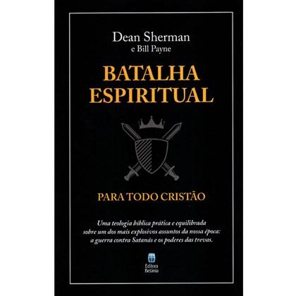 Batalha Espiritual Para Todo Cristão   Dean Sharman & Bill Payne