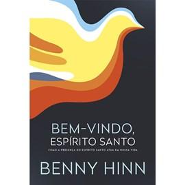 Bem-vindo, Espírito Santo | Benny Hinn