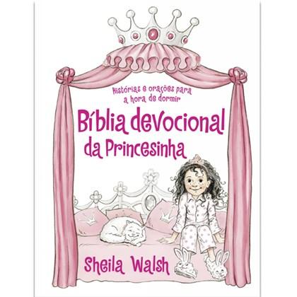 Bíblia Devocional da Princesinha   Sheila Walsh