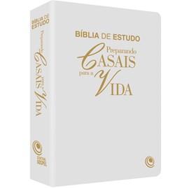 Bíblia Preparando Casais Para a Vida | ARC | Branca