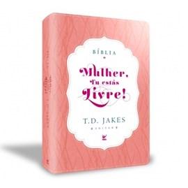 Bíblia Sagrada - Mulher, Tu Estas Livre! | T.D. Jakes  | AEC Letra Normal | Rosa e Branco