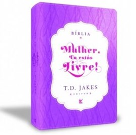 Bíblia Sagrada - Mulher, Tu Estas Livre! | T.D. Jakes | Letra Normal | Roxo e Creme | c/ Índice