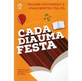 Cada Dia Uma Festa | Helena Figueiredo & Joani Bentes