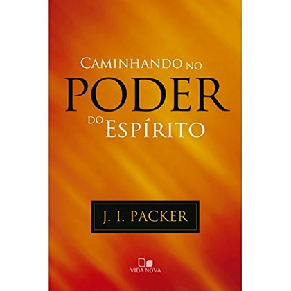 Caminhando no Poder do Espírito | J. I. Packer