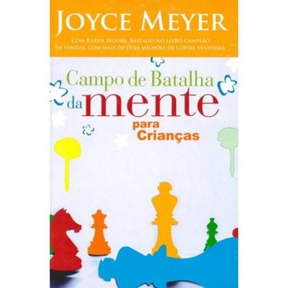 Campo De Batalha Da Mente Para Crianças   Joyce Meyer