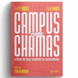 Campus em Chamas | Felippe Borges e Cesar Bianco