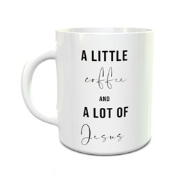 Caneca Personalizada A Little Coffee and a Lot of Jesus