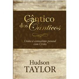 Cântico dos Cânticos | Hudson Taylor