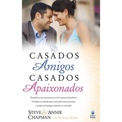 Casados Amigos, Casados Apaixonados | Steve e Annie Chapman, Maureen Rank