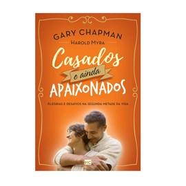 Casados e Ainda Apaixonados | Gary Chapman