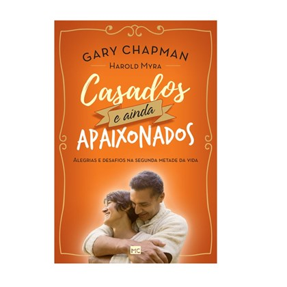 Casados e Ainda Apaixonados   Gary Chapman