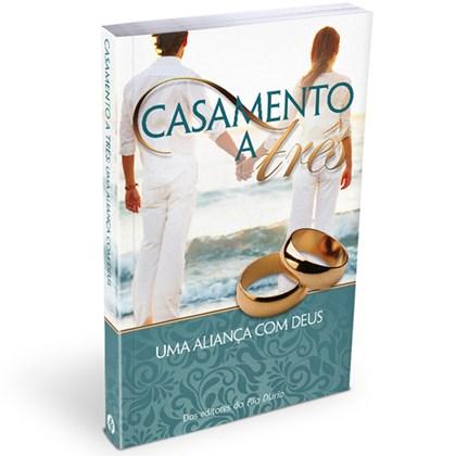 Casamento a Três | Uma Aliança com Deus | 2 Edição