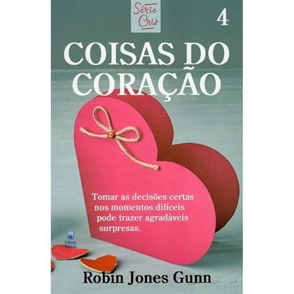 Coisas do Coração   Série Cris Vol. 4   Robin Jones Gunn   Nova Edição