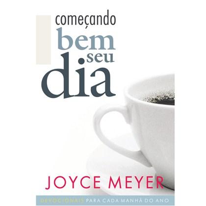 Começando Bem seu Dia   Joyce Meyer