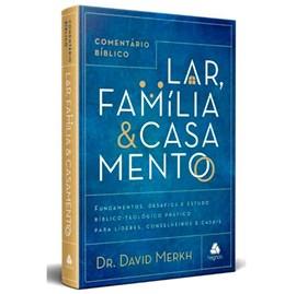 Comentário Bíblico | Lar, Família e Casamento | David Merkh