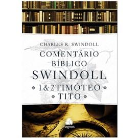 Comentário bíblico Swindoll | 1 e 2 Timóteo e Tito