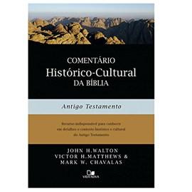 Comentário Histórico-Cultural da Bíblia. Antigo Testamento | John H. Walton