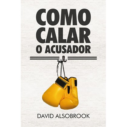 Como Calar o Acusador | David Alsobook