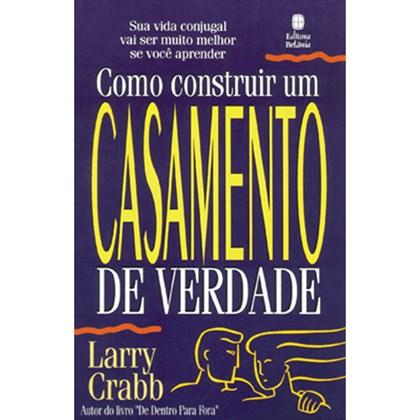 Como Construir um Casamento de Verdade   Larry Crabb