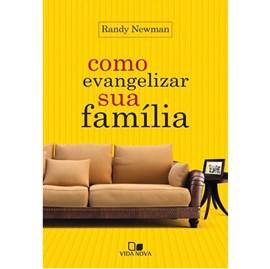 Como evangelizar sua família | Randy Newman