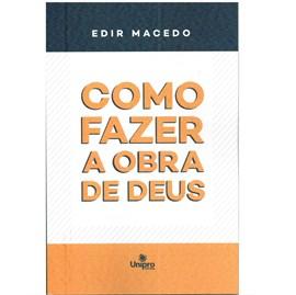 Como fazer a obra de Deus   Edir Macedo   4ª Edição