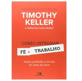 Como Integrar Fé e Trabalho | Timothy Keller