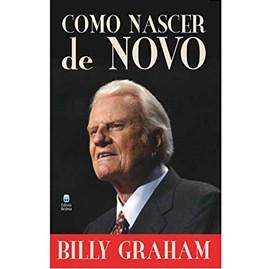 Como Nascer de Novo | Billy Graham