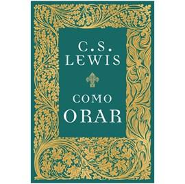 Como Orar | C. S. Lewis