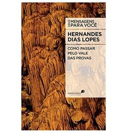 Como Passar pelo Vale das Provas   Hernandes Dias Lopes