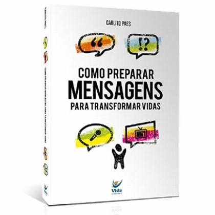Como Preparar Mensagens Para Transformar Vidas   Carlito Paes