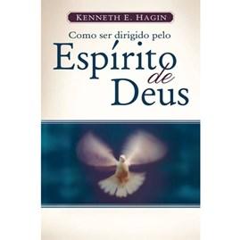 Como Ser Dirigido Pelo Espírito Santo de Deus | Kenneth E.Hagin