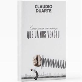 Como vencer um inimigo que já nos venceu | Pr. Cláudio Duarte
