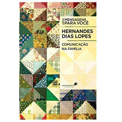 Comunicação na Família | Hernandes Dias Lopes