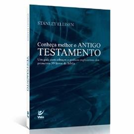 Conheça Melhor O Antigo Testamento | Stanley A. Ellisen