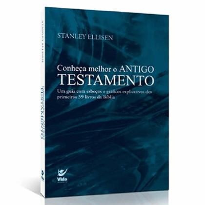 Conheça Melhor O Antigo Testamento   Stanley A. Ellisen