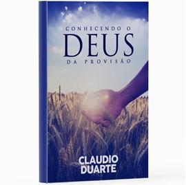 Conhecendo o Deus da provisão | Pr. Cláudio Duarte