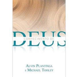 Conhecimento De Deus | Alvin Plantinga