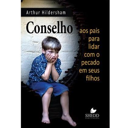 Conselho aos Pais Para Lidar com o Pecado em Seus Filhos | Arthur Hildersham
