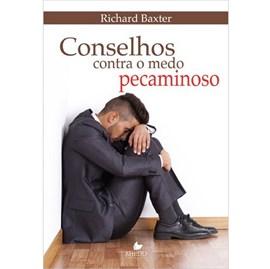 Conselhos Contra O Medo Pecaminoso | Richard Baxter