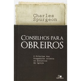 Conselhos Para Obreiros | C. H. Spurgeon