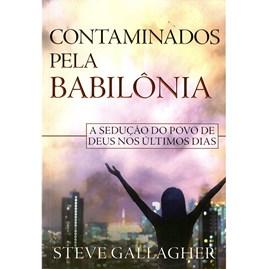 Contaminados Pela Babilônia | Steve Gallagher