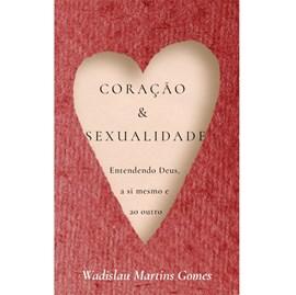 Coração E Sexualidade | Wadislau Martins Gomes