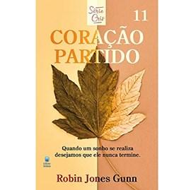 Coração Partido   Série Cris Vol. 11   Robin Jones Gunn   Nova Edição